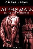ALPHA Male / Le Test De Virginité (Vol. 2): (Érotique Adulte)