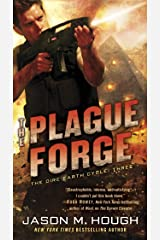 The Plague Forge: The Dire Earth Cycle: Three (The Dire Earth Cycle Series Book 3) Kindle Edition