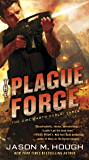The Plague Forge: The Dire Earth Cycle: Three (The Dire Earth Cycle Series Book 3)