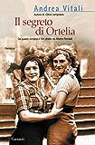 Il segreto di Ortelia (Narratori moderni)