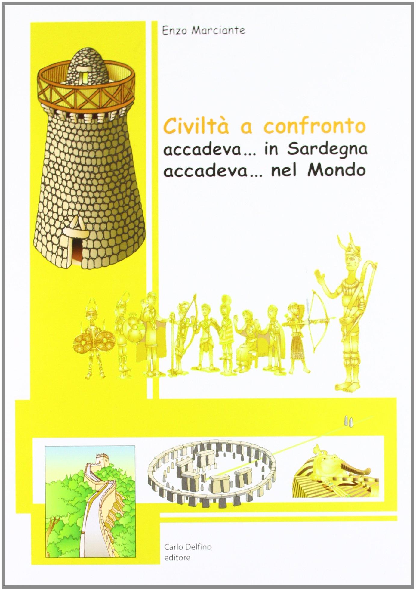 Civiltà a confronto. Accadeva. in Sardegna. Accadeva. nel Medioevo
