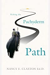 Riding the Pachyderm Path Kindle Edition