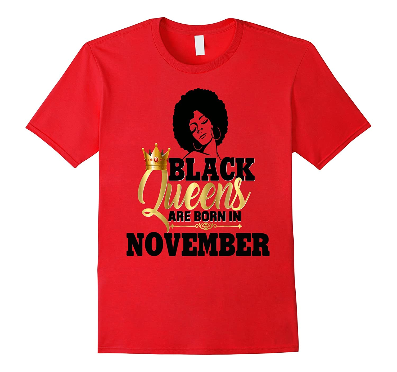 Black Girl Magic Queens Are Born In November Birthday Shirt-Art