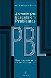 Aprendizagem baseada em problemas (PBL): uma experiência no ensino superior (Portuguese Edition)