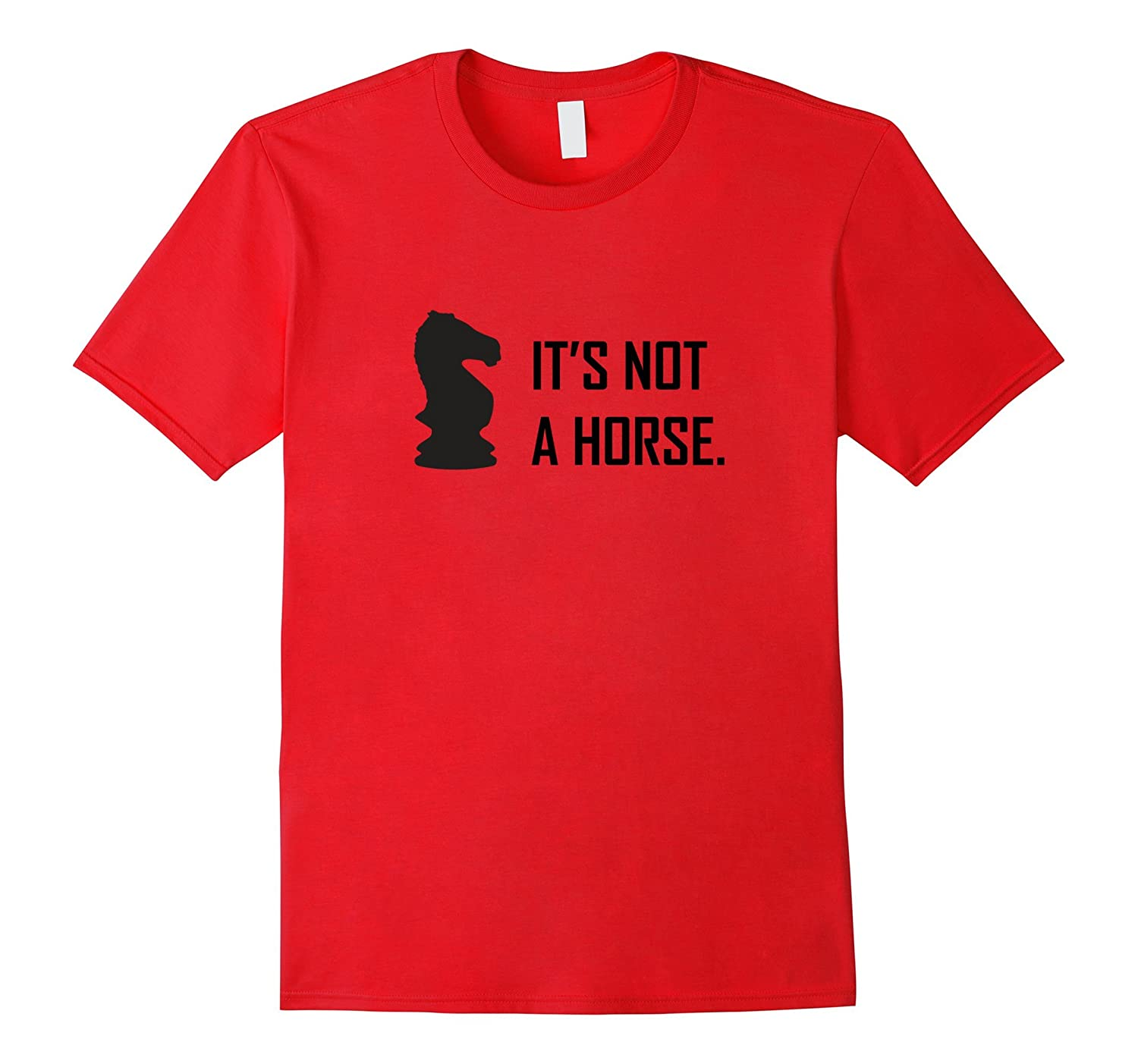 Funny Chess Shirt, It's Not A Horse Knight Piece Player Gift