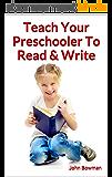 Teach Your Preschooler To Read & Write (English Edition)