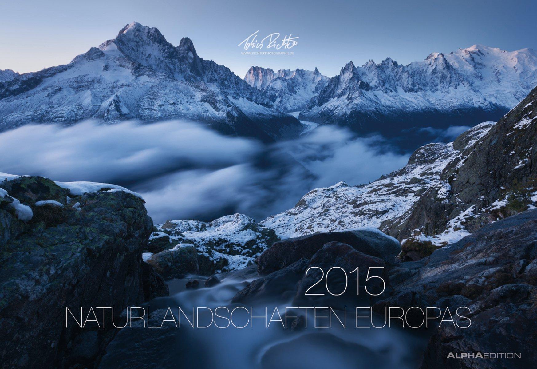 Naturlandschaften Europas 2015 - Bildkalender quer (50 x 34) - Landschaftskalender - by Tobias Richter