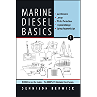 Marine Diesel Basics 1: Maintenance, Lay-Up, Winter Protection, Tropical Storage, Spring Recommission (English Edition)