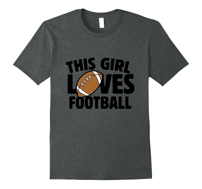 This girl loves football t-shirt fun football season tee-FL