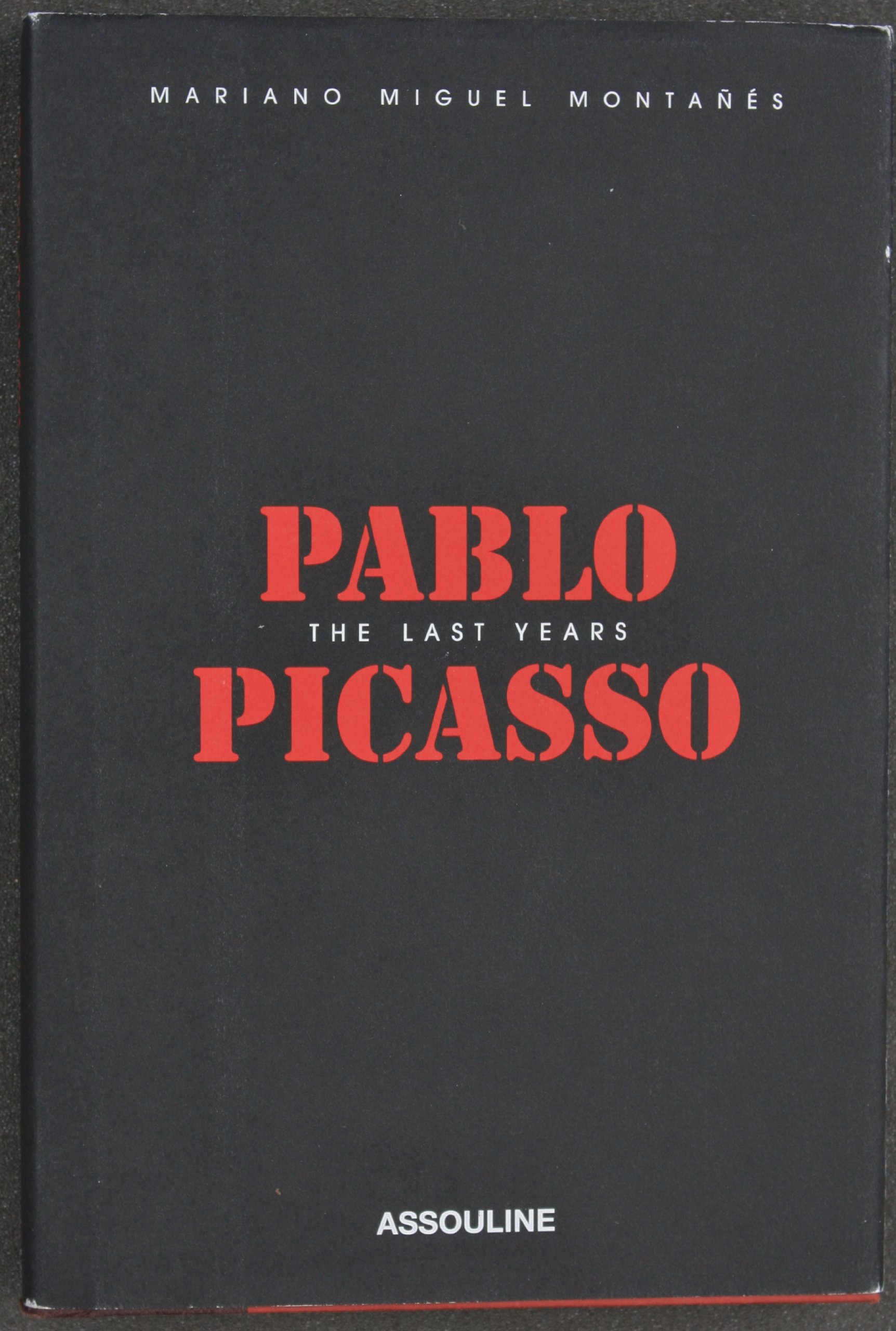 pablo picasso the last years mariano miguel montanes foreword by olivier widmaier picasso introduction by alberto miguel montanes