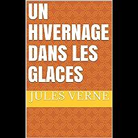 Un Hivernage dans les glaces (French Edition)