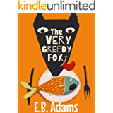 The Very Greedy Fox (Silly Wood Tale Book 5)