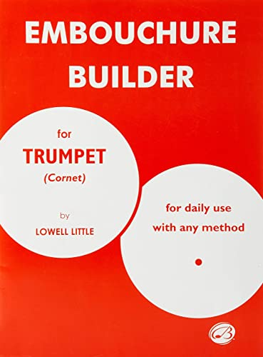 Embouchure Builder for Trumpet Cornet: For Daily Use With Any Method