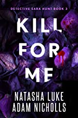 Kill for Me (Detective Sara Hunt Book 3) Kindle Edition