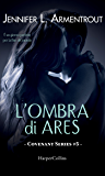 L'ombra di Ares (COVENANT SERIES Vol. 5)