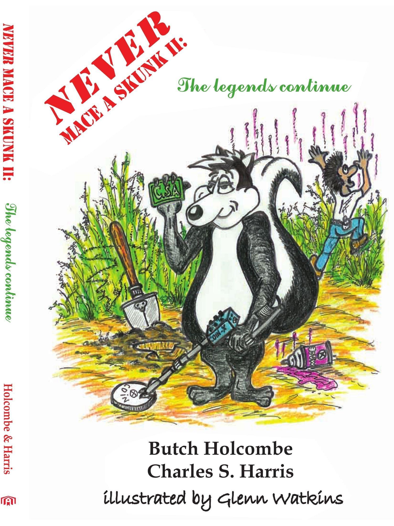 Never Mace A Skunk II: The Legends Continue pdf epub
