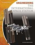 Engineering the International Space Station (Building by Design)