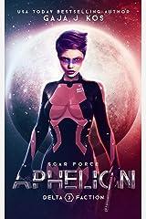 Aphelion (SCAR Force: Delta Faction Book 3) Kindle Edition