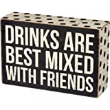 """Primitives by Kathy Box Sign, Drinks are Best Mixed with Friends, Wood, 6"""" x 4"""" x 1.75"""""""
