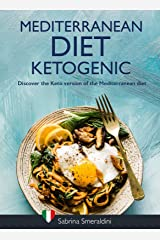 Mediterranean Diet Ketogenic: Discover the Keto version of the Mediterranean Diet Kindle Edition