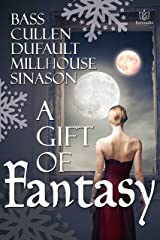 A Gift of Fantasy Kindle Edition