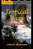Tropical Daze (Jack Steven's Adventures Book 2)