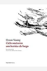 Cielo nocturno con heridas de fuego (Poesía nº 120) (Spanish Edition) Kindle Edition