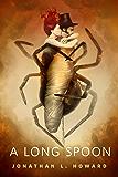 A Long Spoon: A Tor.Com Original (Johannes Cabal series Book 6)