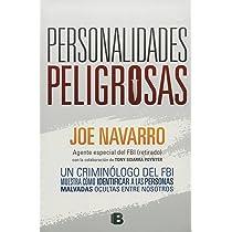 Personalidades peligrosas: un criminologo del FBI muestra como identificar a las personas malvadas ocultas entre ...