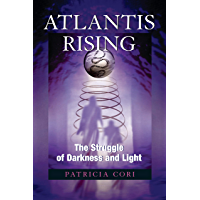 Atlantis Rising: The Struggle of Darkness and Light (Sirian Revelations Book 2)