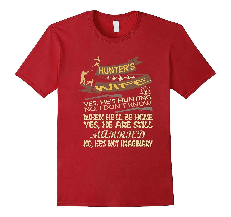 Yes, He's Hunting - Hunter's Wife T-Shirt-Art