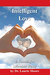 Intelligent Love: Choosing a Life-Mate Wisely