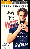 Way too hot: (K)ein Stiefbruder zum Verlieben (German Edition)