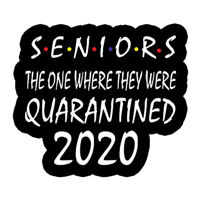 Seniors The ONE Where They were QUARANTINED 2020 Quarantine Sticker: Arts, Crafts & Sewing