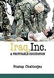 Iraq, Inc.: A Profitable Occupation (Open Media Series)