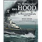 The Battlecruiser HMS Hood: An Illustrated Biography, 1916–1941
