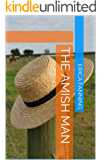 The Amish Man: A Collection of Amish Romance Short Stories