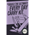 How to Build the Ultimate Every Day Carry Kit (Survive and Thrive Booklets Book 3)