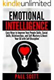 Emotional Intelligence: Ways to Enhance Your People Skills, Social Skills, Relationships, and Self-Mastery & Boost Your EQ with Self Discipline