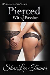 Pierced With Passion (ShaeLee's Fantasies) Kindle Edition