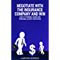 NEGOTIATE WITH THE INSURANCE COMPANY AND WIN : A Do It Yourself Guide For Personal Injury Survivors