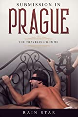 Submission in Prague: Femdom Tales of Discipline (D/s FLR) (The Traveling Domme Book 2) Kindle Edition