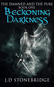 Beckoning Darkness: A Supernatural Suspense Thriller (The Damned and The Pure Book 1)