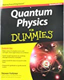 Quantum Physics for Dummies, Revised Edition