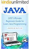 Java: 2018 Ultimate Beginners Guide to Learn Java Programming  ( java for dummies, java apps, java for beginners, java apps, hacking, hacking exposed) ... Programming, Developers, Coding, CSS, PHP)