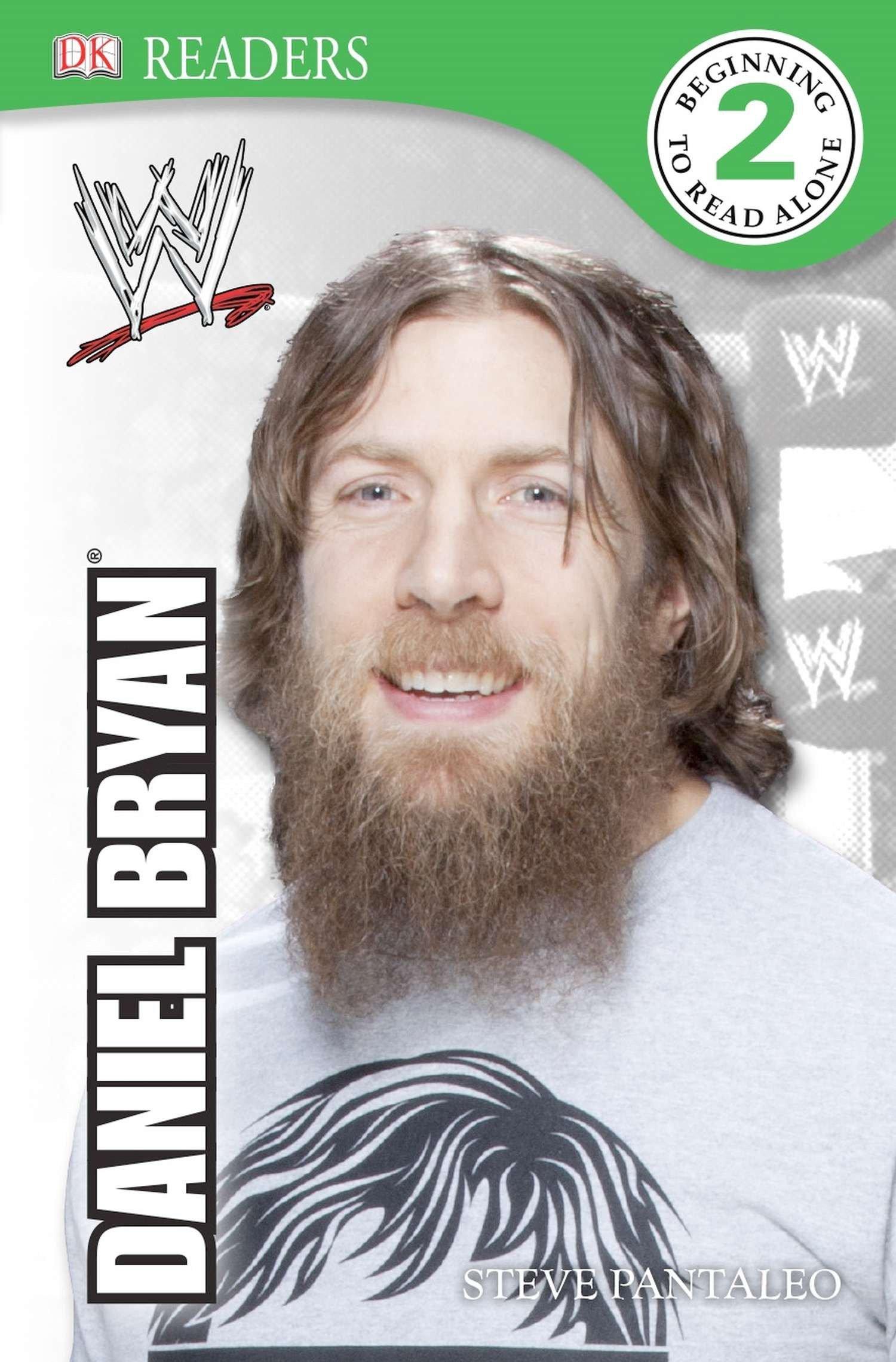 DK Reader Level 2: WWE Daniel Bryan (Dk Readers. Level 2) Paperback – June 30, 2014 Steven Pantaleo 146542699X Readers - Beginner 1981