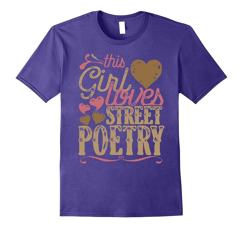 Street Poetry Shirt Tshirt Gift Tee Present Street Poet-PL