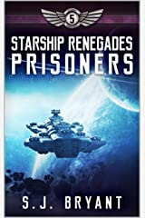 Starship Renegades: Prisoners Kindle Edition