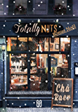 Totally Nuts : Nouvelle Bonus (Reality) (French Edition)