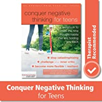 Conquer Negative Thinking for Teens: A Workbook to Break the Nine Thought Habits...